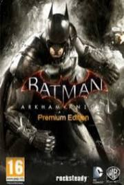 Batman: Arkham Knight Premium Edition 2015